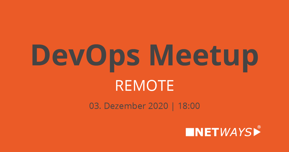 DevOps Meetup Remote hosted by NETWAYS