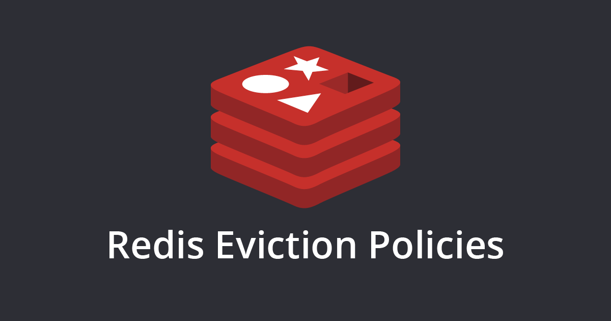 Redis Eviction Policies