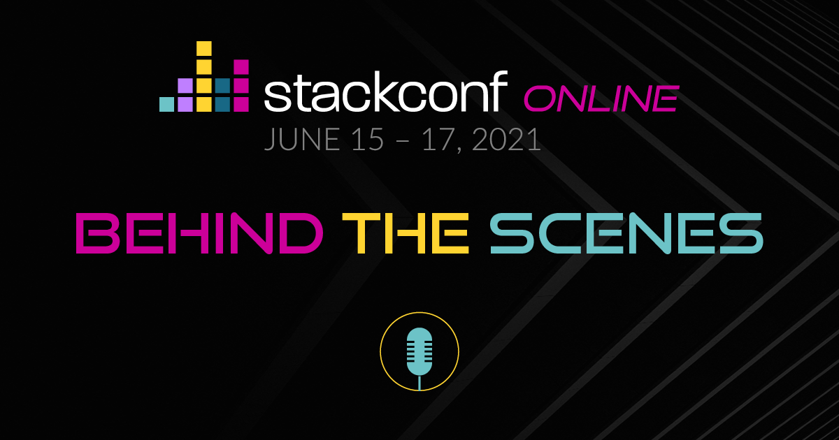 stackconf 2021: Behind the scenes