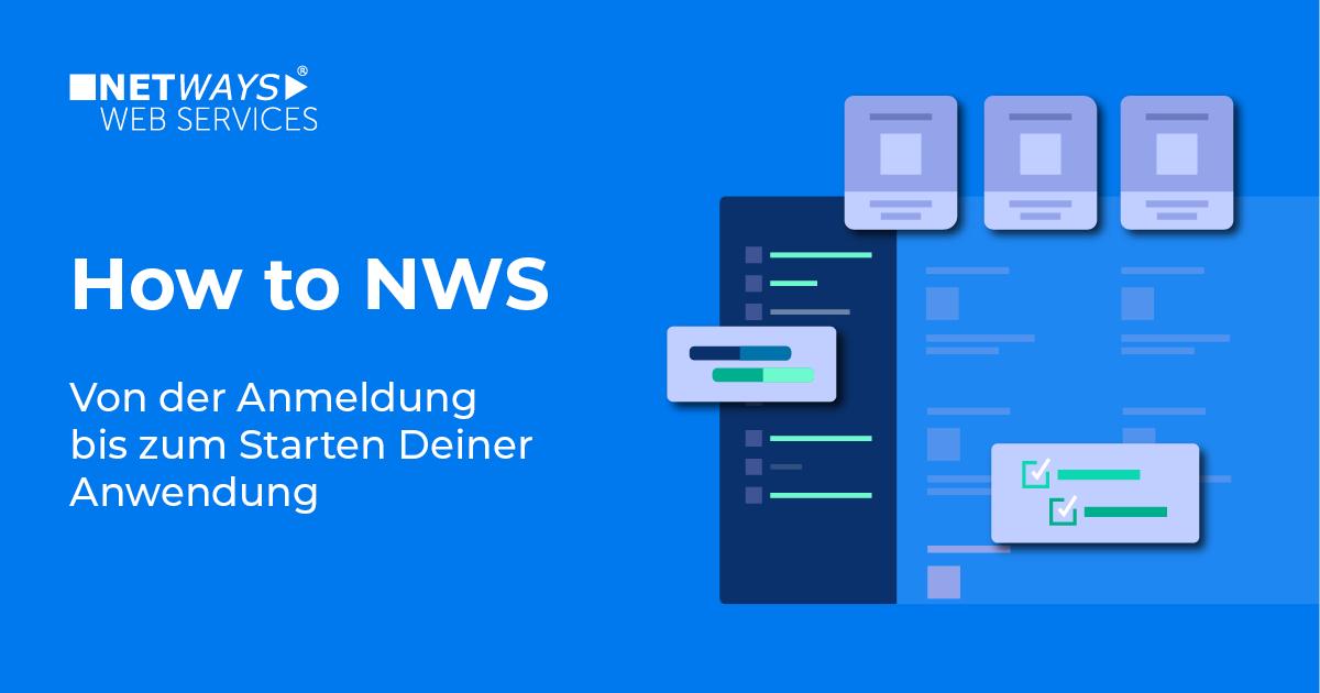 How to NWS: Von der Anmeldung bis zum Starten Deiner Anwendung
